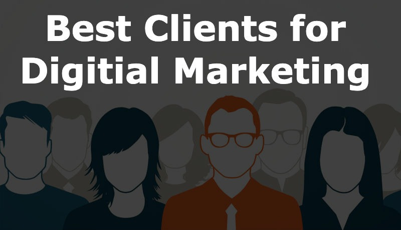 Best clients to sell digital marketing services to