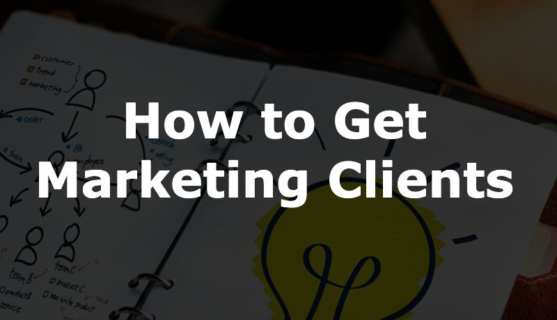 How to Get Marketing Clients